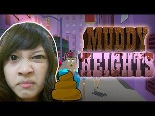 POOP MENGINVASI!!! - Muddy Heights