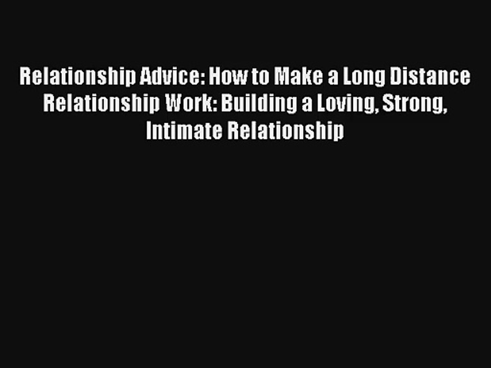 Distance new advice long relationship Therapists Share