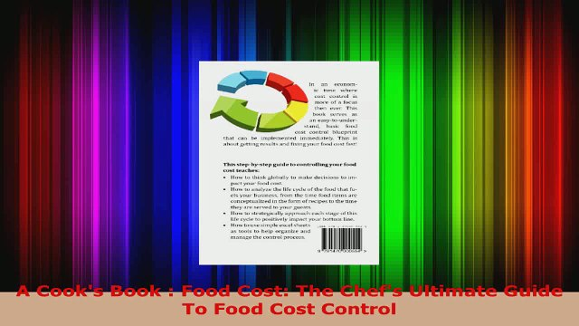 Download  A Cooks Book  Food Cost The Chefs Ultimate Guide To Food Cost Control PDF Online