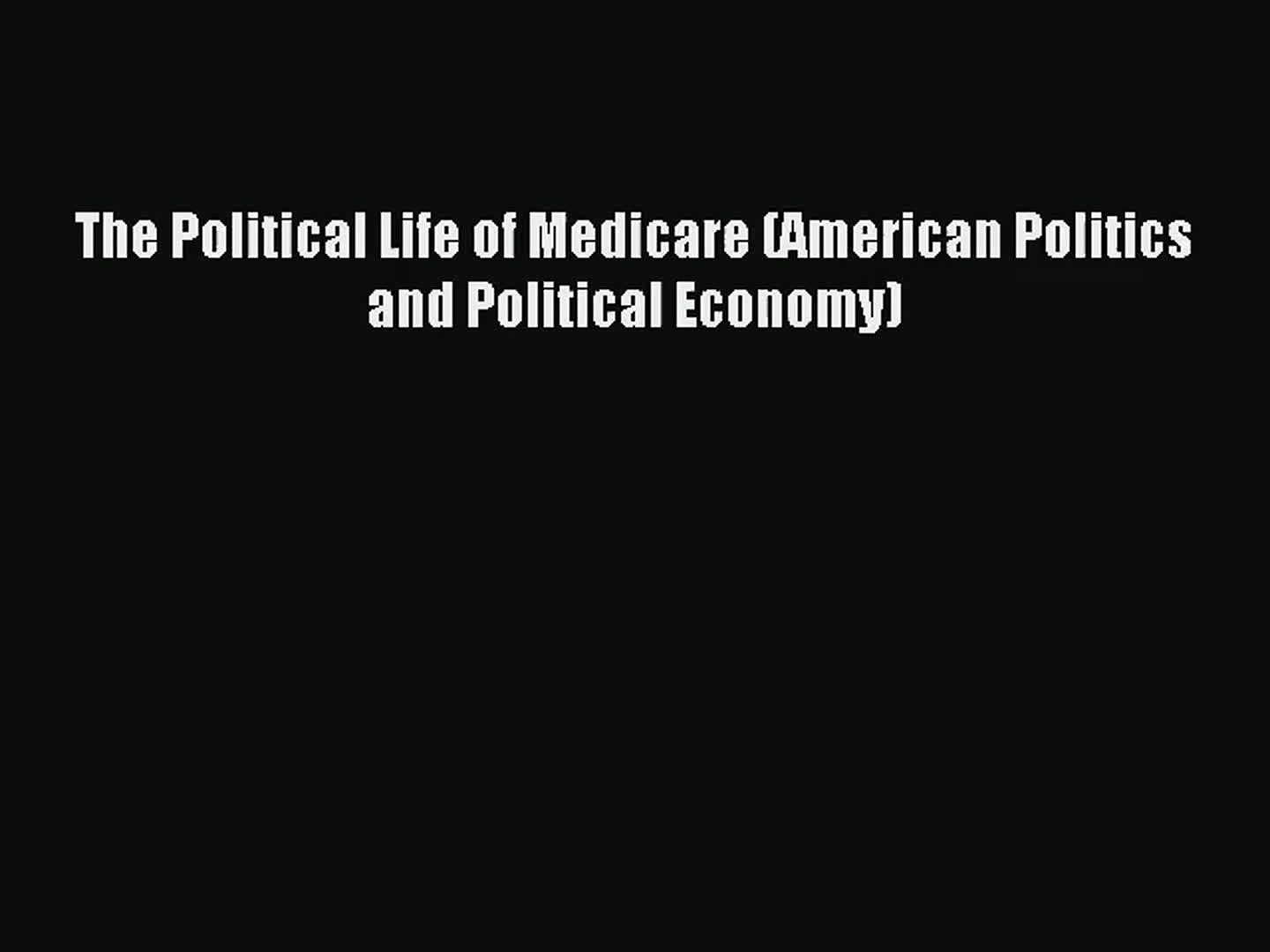 Read The Political Life of Medicare (American Politics and Political Economy)# Ebook Free