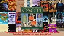 Read  The Illustrated Encyclopedia of Cacti Over 1200 Species Illustrated and Identified Ebook Free