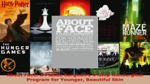 Read  About Face A Plastic Surgeons 4Step Nonsurgical Program for Younger Beautiful Skin EBooks Online