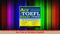 Ace the TOEFL Essay TWE Everything You Need for the Test of Written English Download