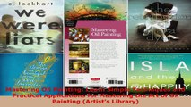 Read  Mastering Oil Painting Learn Simple Techniques and Practical Applications for Mastering PDF Online