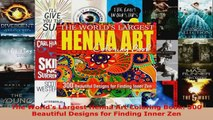 Download  The Worlds Largest Henna Art Coloring Book 300 Beautiful Designs for Finding Inner Zen EBooks Online