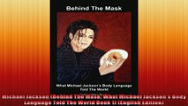 Michael Jackson Behind The Mask What Michael Jacksons Body Language Told The World Book