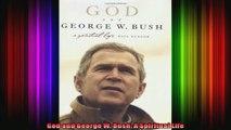 God and George W Bush A Spiritual Life