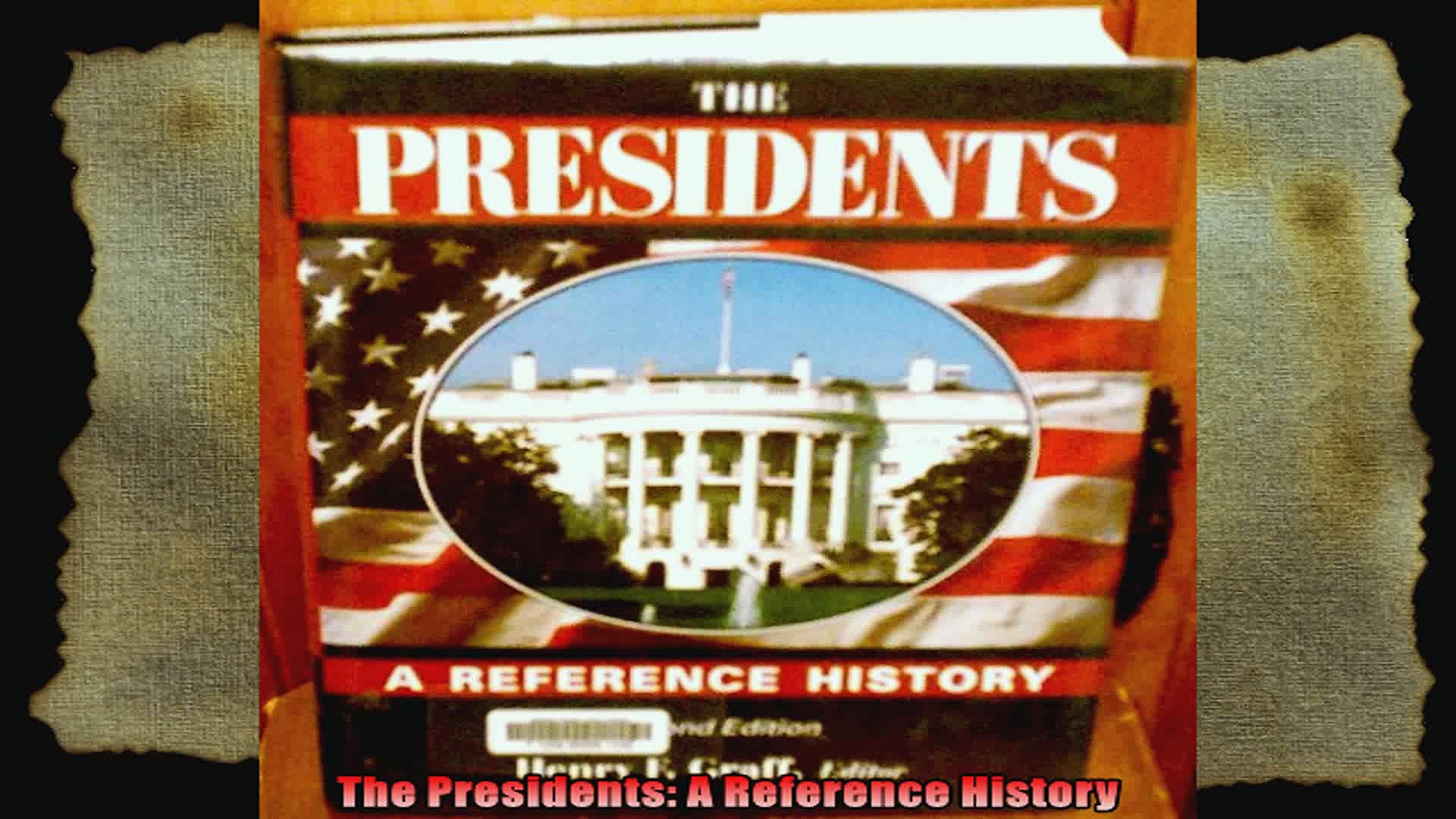 The Presidents A Reference History