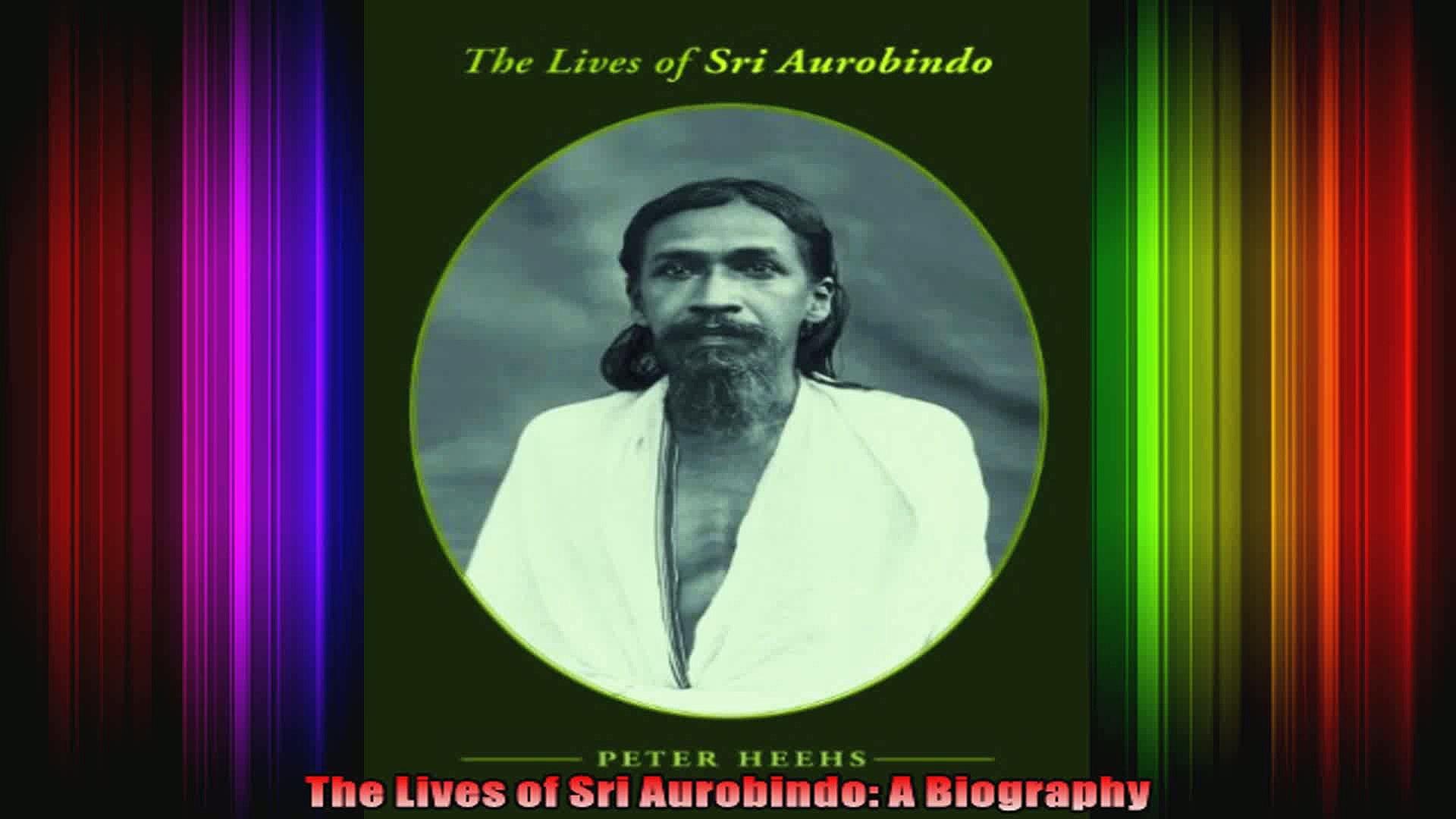 The Lives of Sri Aurobindo: A Biography