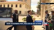 Facebook :Mark Zuckerberg papa, fera don de ses actions