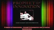 Prophet of Innovation  Joseph Schumpeter and Creative Destruction