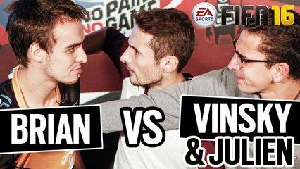 FIFA 16 - BRIAN vs VINSKY & JULIEN : JUVENTUS ou PSG ?