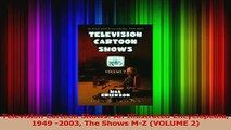 Download  Television Cartoon Shows An Illustrated Encyclopedia 1949 2003 The Shows MZ VOLUME 2 Ebook Free