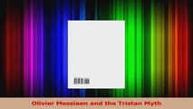 PDF Download  Olivier Messiaen and the Tristan Myth PDF Full Ebook
