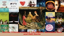 Read  Surreal Friends Leonora Carrington Remedios Varo and Kati Horna PDF Free
