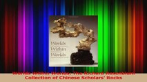 Read  Worlds Within Worlds The Richard Rosenblum Collection of Chinese Scholars Rocks PDF Free
