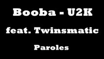 Booba - U2K feat. Twinsmatic (Paroles)
