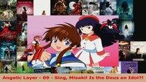 Download  Angelic Layer  09  Sing Misaki Is the Deus an Idol PDF Free