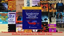 PDF Download  Transforming Health Care Through Information Case Studies Computers in Health Care Read Online