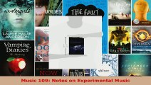 Read  Music 109 Notes on Experimental Music EBooks Online