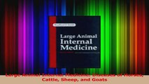 PDF Download  Large Animal Internal Medicine Diseases of Horses Cattle Sheep and Goats Download Full Ebook