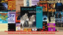PDF Download  Donkeys Miniature Standard and Mammoth A Veterinary Guide for Owners and Breeders Download Full Ebook