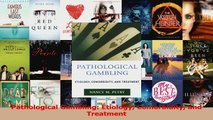 PDF Download  Pathological Gambling Etiology Comorbidity and Treatment PDF Online