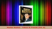 Read  Master Keaton  Fakers  Friends Vol 6 EBooks Online