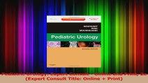 Pediatric Urology E-Book (Expert Consult Title: Online + Print)