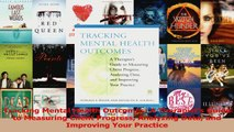 PDF Download  Tracking Mental Health Outcomes A Therapists Guide to Measuring Client Progress Download Online