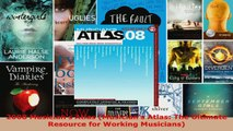 Read  2008 Musicians Atlas Musicians Atlas The Ultimate Resource for Working Musicians EBooks Online