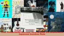 Read  Your Shakuhachi Journey How to play the shakuhachi Japanese bamboo flute Ebook Free