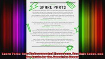 Spare Parts Four Undocumented Teenagers One Ugly Robot and the Battle for the American