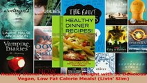 Download  Healthy Dinner Recipes Lose Weight with 52 Delicious Vegan Low Fat Calorie Meals EBooks Online