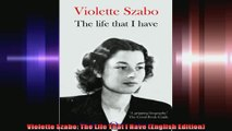 Violette Szabo The Life That I Have English Edition