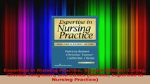 Expertise in Nursing Practice Second Edition Caring Clinical Judgment and Ethics Benner PDF