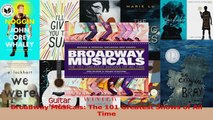 PDF Download  Broadway Musicals The 101 Greatest Shows of All Time PDF Full Ebook