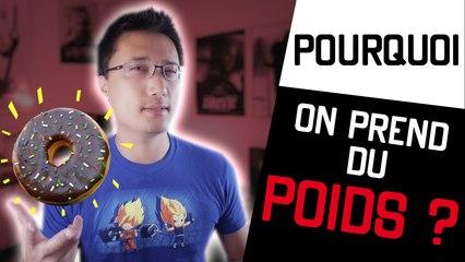 POURQUOI - On prend du poids ?