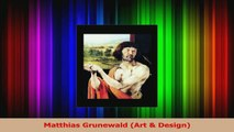 Read  Matthias Grunewald Art  Design PDF Free