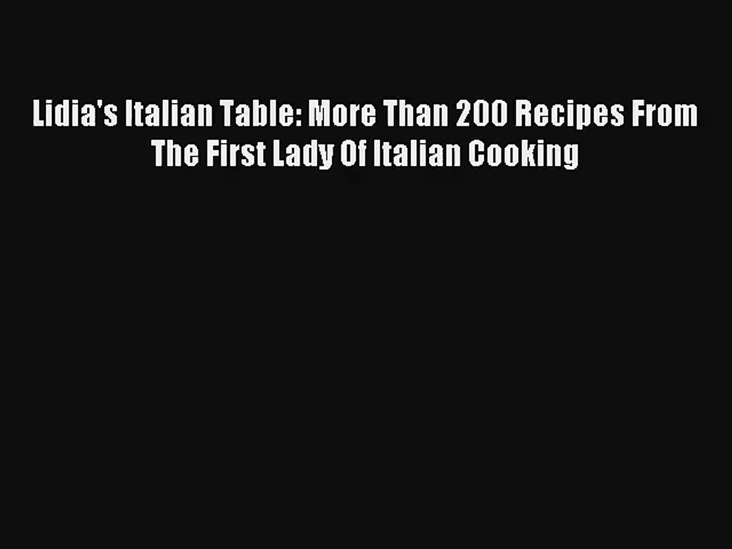 Tortellini at Midnight And Other Heirloom Family Recipes from Taranto to Turin to Tuscany