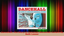 Read  Dancehall The Story of Jamaican Dancehall Culture By Beth Lesser PDF Online