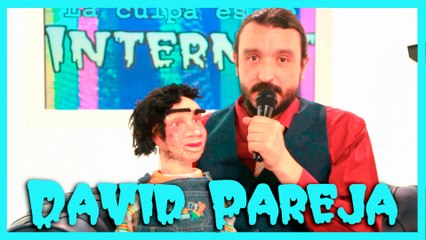 David Pareja- Ventriloquia para no perder las artes - La Culpa es de Internet