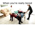 When you are really bored