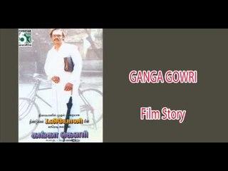 Ganga Gowri - Jukebox (Full Movie Story Dialogue)