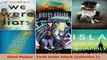 Read  Silent Mobius  Earth Under Attack Collection 1 EBooks Online