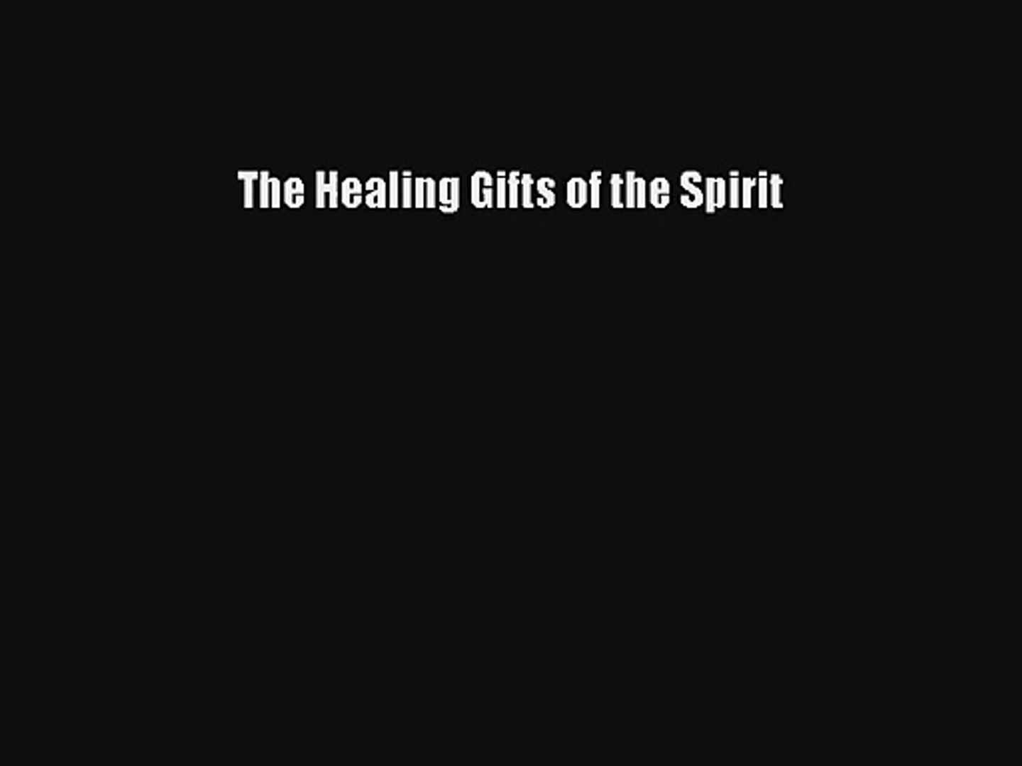 The Healing Gifts of the Spirit [PDF] Full Ebook