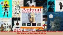 Download  Animal Tracks and Signs Track Over 400 Animals From Big Cats to Backyard Birds EBooks Online