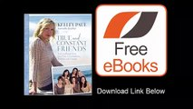 [Download eBook] True and Constant Friends Love and Inspiration from Our Grandmothers, Mothers, and Friends