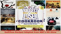 Read  The Biggest Loser Cookbook More Than 125 Healthy Delicious Recipes Adapted from NBCs Hit EBooks Online