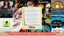 Read  TalkRx Five Steps to Honest Conversations That Create Connection Health and Happiness Ebook Free